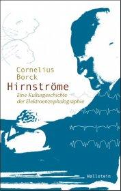 Cornelius Borck: Hirnströme