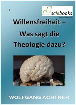 Willensfreiheit - Was sagt die Theologie dazu?
