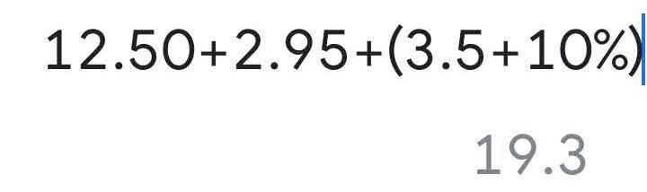 12.50+2.95+(3.5+10%) = 19.3