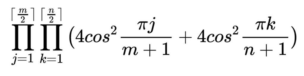 Equation: product over j=1 to ceiling(m/2) and over k=1 to ceiling(n/2) of 4cos^2 x πj/(m+1) + 4cos^2 x πk/(m+1).