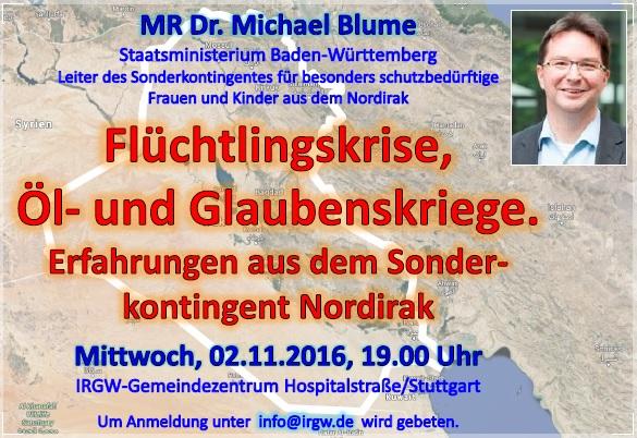161102-vortrag_mr_dr_michael_blume_-_fluechtlingskrise_oel-_und_glaubenskriege_-_erfahrungen_aus_dem_sonderkontingent_nordirak