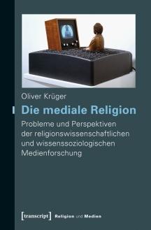 DiemedialeReligionOliverKrueger