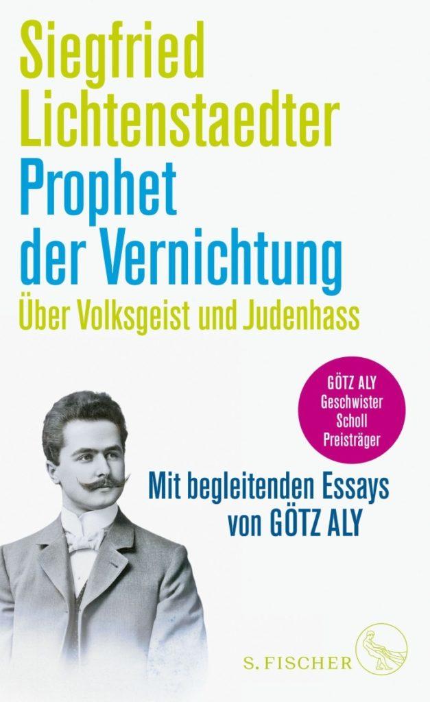 Buchcover Siegfried Lichtenstaedter Prophet der Vernichtung von Götz Aly