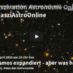 """Ankündigung zum Vortrag """"Das Universum expandiert - aber was heißt das"""" von Markus Pössel in der Reihe """"Faszination Astronomie Online"""""""